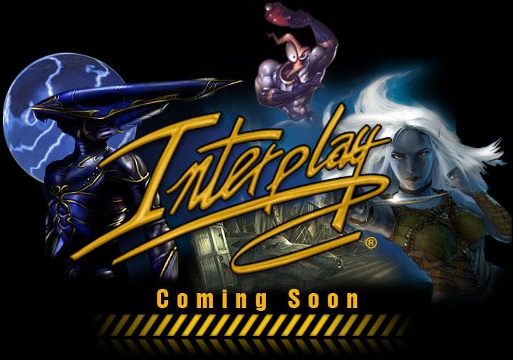 Interplay - Coming Soon