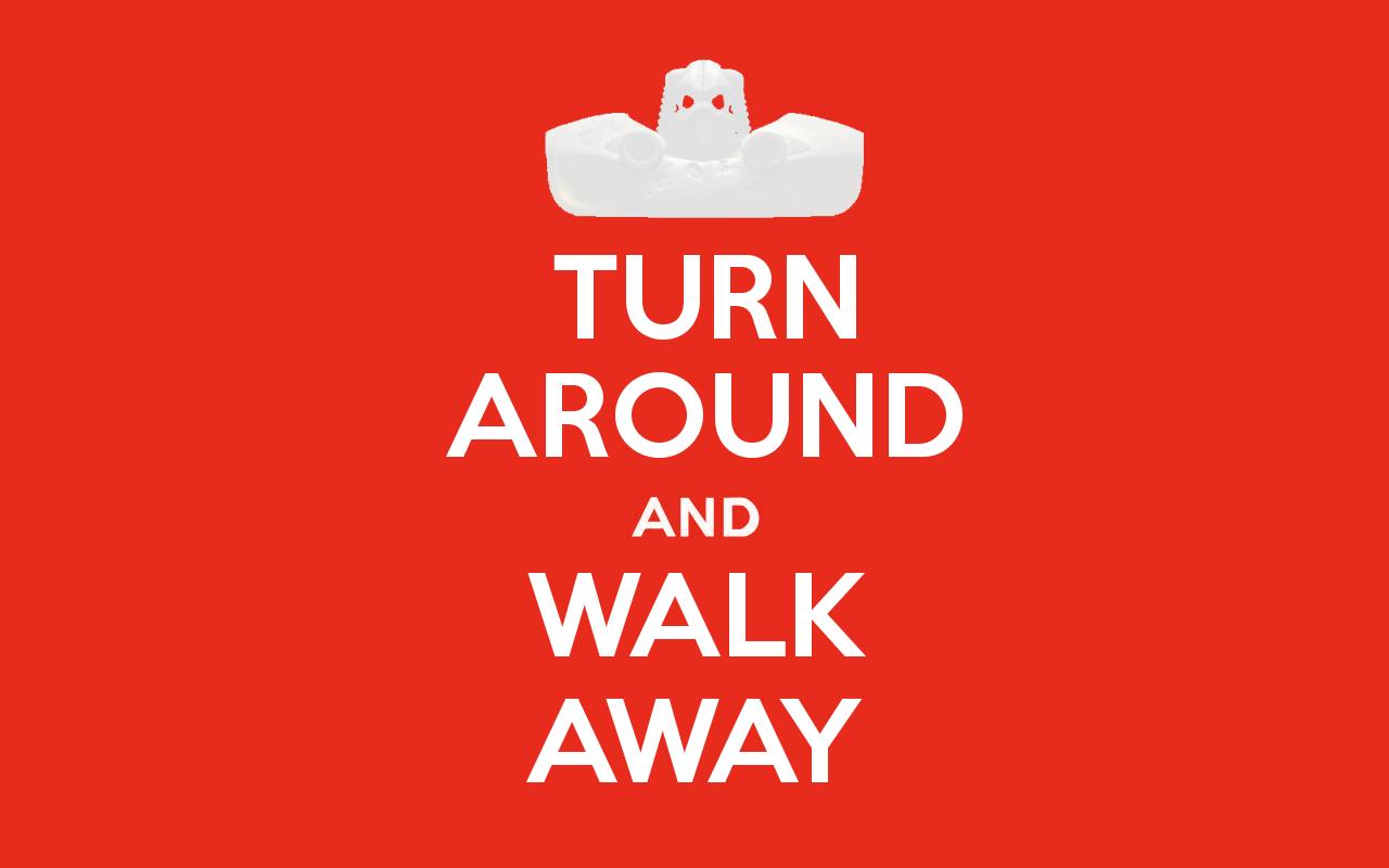 Keep Calm and Walk Away (Horrigan version)